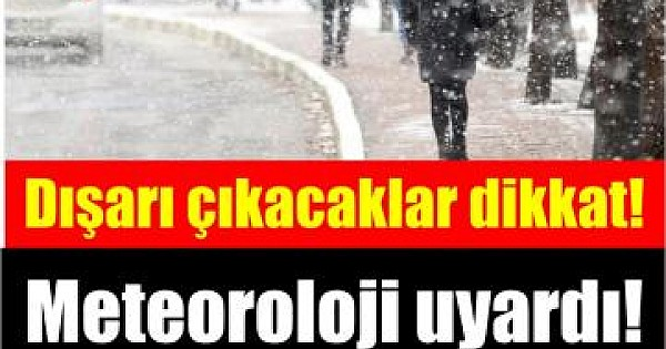 Meteoroloji Genel Müdürlüğünden son dakika hava durumu uyarısı