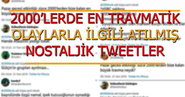 2000'lerde Yaşanan En Travmatik Olaylarla Alakalı Atılan Nostaljik Tweetler