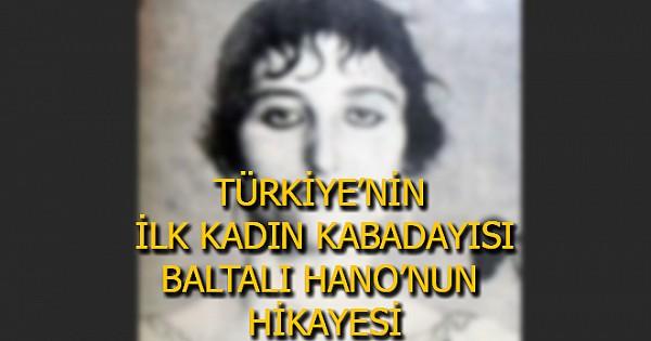 Türkiye'nin İlk Kadın Kabadayısı Baltalı Hano'nun Hikayesi