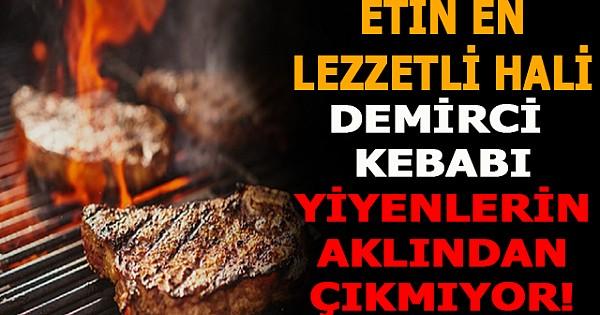 Bugün Ne Pişirsem Diyenlere Dillere Destan Olan Demirci Kebabı Tarifi