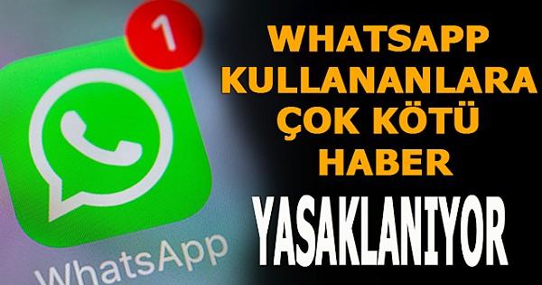 WhatsApp kullananlara kötü haber: Yasaklanıyor