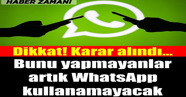 WhatsApp'tan şok karar: Bunu yapmayana WhatsApp yok!