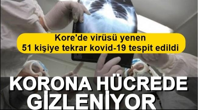 Güney Kore'de hastalığı yenen 51 kişi tekrar koronavirüse yakalandı: Virüs vücutta gizleniyor