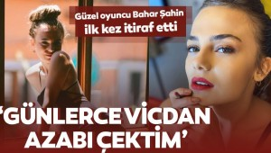 Zalim İstanbul'un Ceren'i Bahar Şahin'den şok itiraf… 'Günlerce vicdan azabı çektim'