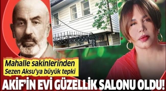 İstiklal Marşı'mızın yazarı Mehmet Akif'in evi güzellik salonu oldu!