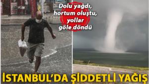İstanbul'da şiddetli yağış!