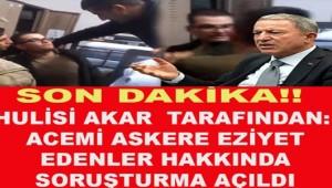 Milli Savunma Bakanı Hulusi Akar, görüntüleri sosyal medyada yer alan askerlere ilişkin inceleme talimatı verdi.