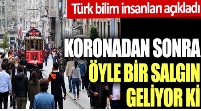Türk bilim insanları açıkladı: Koronadan sonra öyle bir salgın geliyor ki