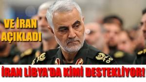 Ve İran, Libya'da kimi desteklediğini resmen açıkladı