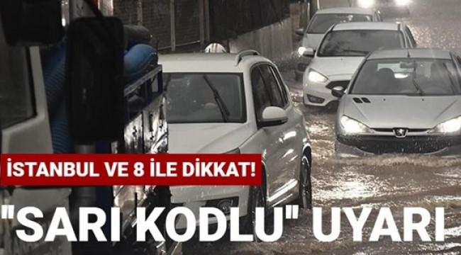 Meteoroloji'den İstanbul ve 8 il için ''sarı kodlu'' uyarı