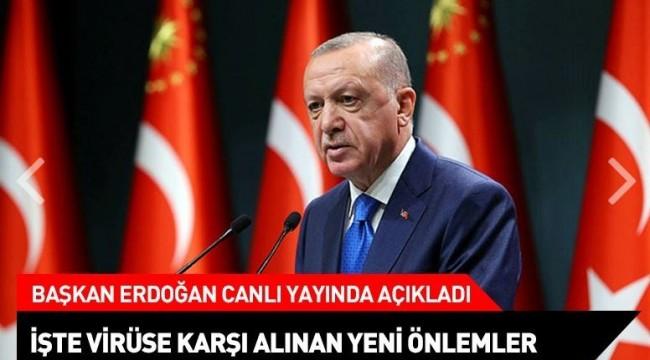 Son dakika: Başkan Erdoğan açıkladı! İşte virüse karşı alınan yeni kararlar