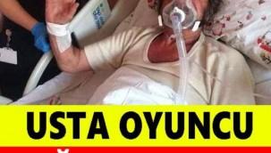 Türk Sinemasının Usta Oyuncusu Yoğun Bakıma Alındı!