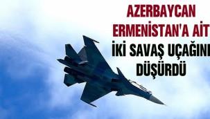Azerbaycan Ermenistan'a ait iki savaş uçağını düşürdü