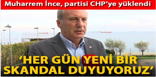 Muharrem İnce, partisi CHP'ye yüklendi: Her gün yeni bir skandal duyuyoruz