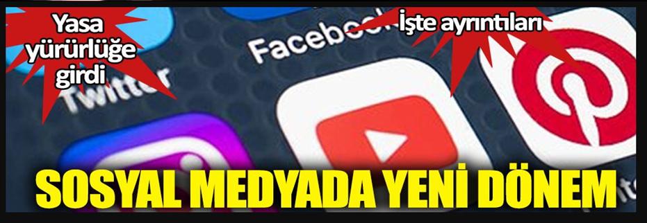 Sosyal medya için yeni dönem: Yasa yürürlüğe girdi