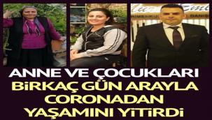 Anne ve iki çocuğu koronavirüsten yaşamını yitirdi