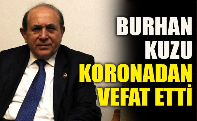 Burhan Kuzu, koronavirüsten hayatını kaybetti
