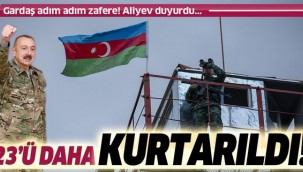 SON DAKİKA: Aliyev duyurdu: Azerbaycan'da 23 köy daha işgalden kurtarıldı