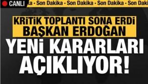 Son dakika: Erdoğan yeni kararları açıklıyor!