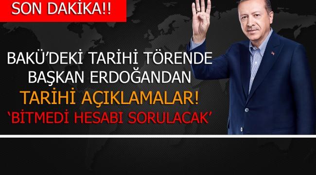 Bakü'deki tarihi törende Erdoğan ve Aliyev'den peş peşe son dakika açıklamaları!