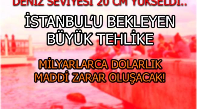 'İstanbul'da deniz seviyesi 20 santimetre yükseldi...