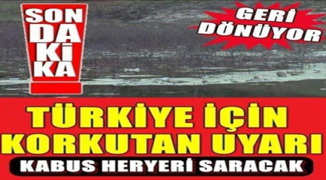 Türkiye İçin Korkutan Uyarı
