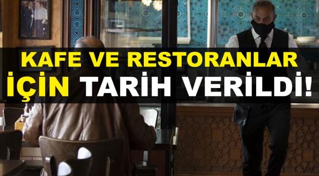 Kafe ve restoranların açılışı için tarih verildi!