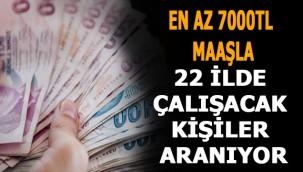 22 ilde en az 7000 TL maaşla çalışacak kişiler aranıyor! Başvurular başladı