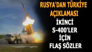 Rusya'dan Türkiye açıklaması! İkinci S-400'ler için flaş sözler