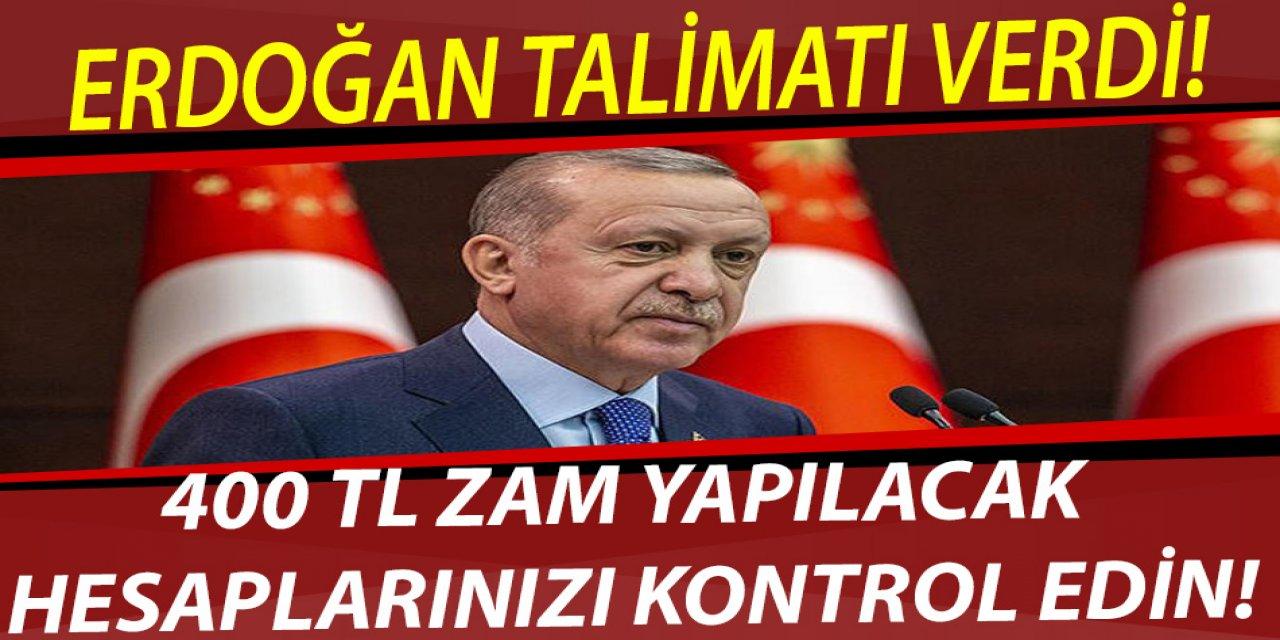 Erdoğan Talimatı Verdi! 400 TL Zam Yapılacak Hesaplarınızı Kontrol Edin!