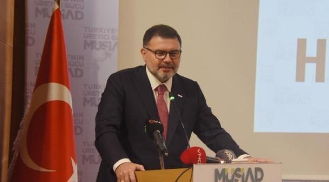 MÜSİAD Genel Başkanı Kaan: Enflasyonu düşürmek için çalışıyoruz